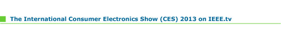 International Consumer Electronics Show (CES) 2013