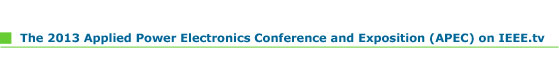 The 2013 Applied Power Electronics Conference and Exposition (APEC)