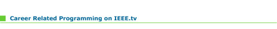Career Programming on IEEE.tv