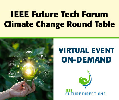 IEEE Future Tech Forum: Climate Change Roundtable