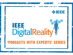 IEEE Digital Reality Podcasts