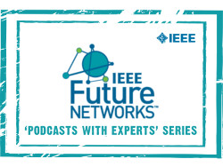 IEEE Future Networks Podcasts