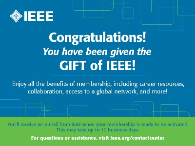 You've receieved the gift of IEEE membership